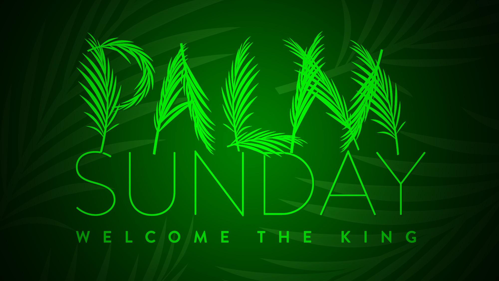 April 13 - Palm Sunday