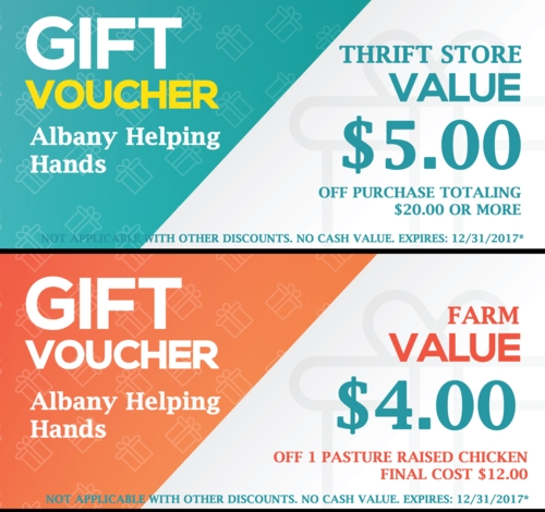 Click image of coupon above and print then present to Albany Helping Hands Thrift Store clerk to  save $5.00  on a $20.00 purchase at our Thrift Store.  Also print coupon to   save $4.00  on one of our Pasture Raised Chickens. Present to clerk at Albany Helping Hands Woodlot or U-Haul to purchase our chicken.