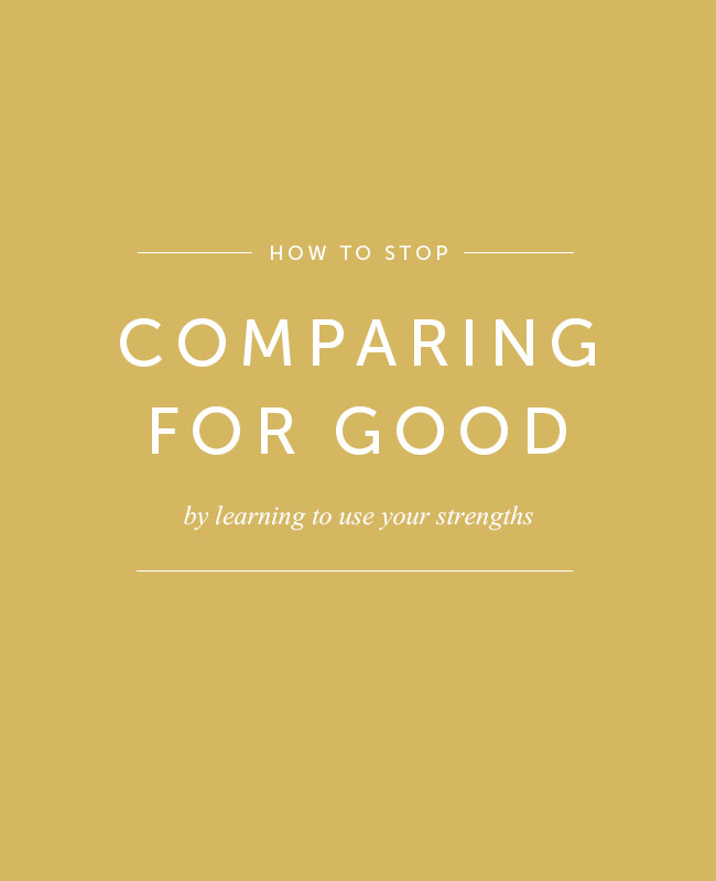 Learn your strengths and stop comparing