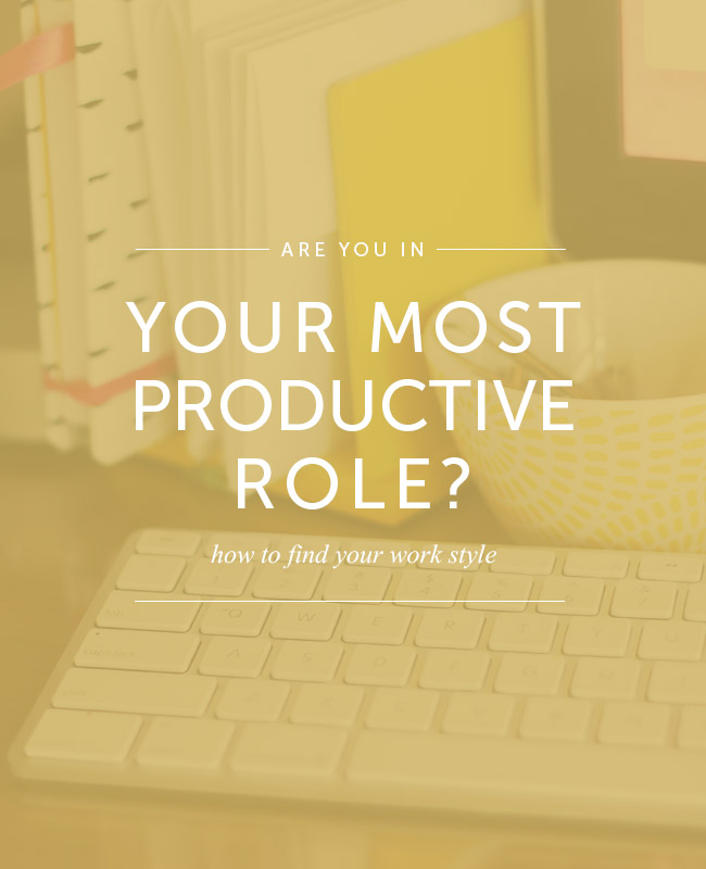 Are you in your most productive role? Find your best work style!