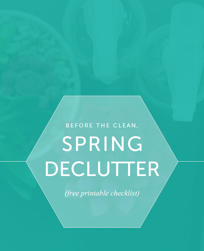 Before spring cleaning, do a spring declutter (free printable checklist)