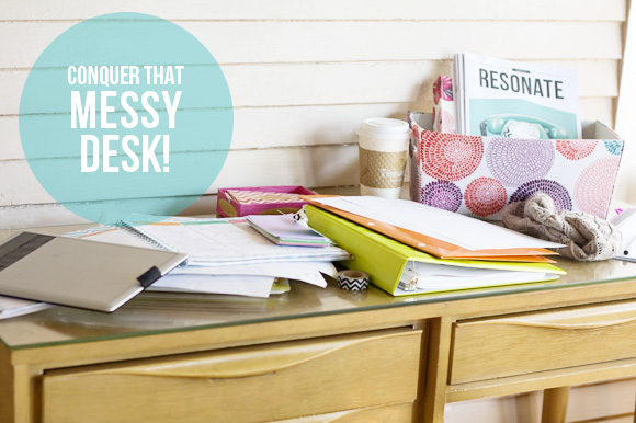 Conquer That Messy Desk