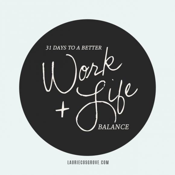 Work + Life Balance