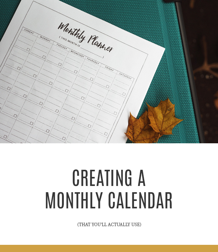 Creating a Monthly Calendar (That You'll Actually Use)