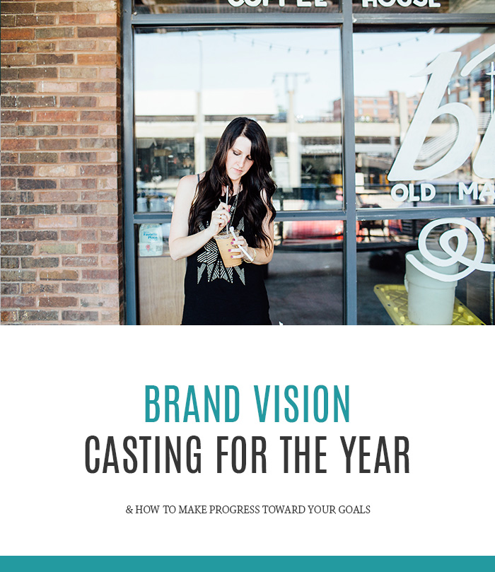 Brand Vision Casting for the Year & How to Make Progress Toward Your Goals