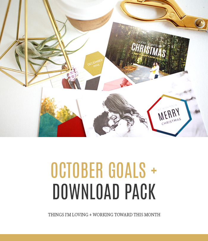 October Goals + Download Pack - Things I'm Loving & Working Toward This Month