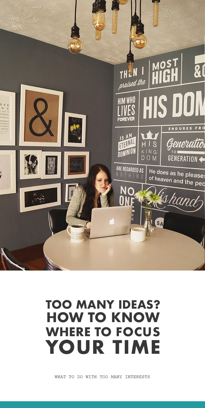 Too many ideas? How to know where to focus your time