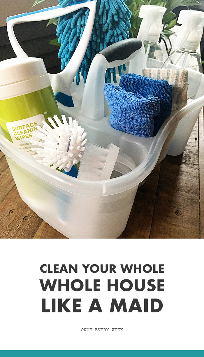 Clean Your House Like A Maid Once A Week