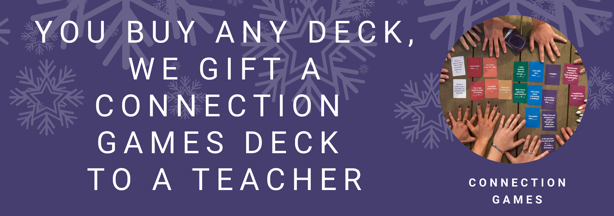 BUY A DECK, GIFT A DECK TO A TEACHER