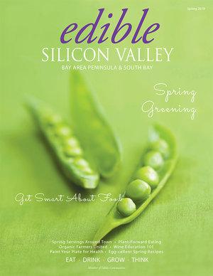 Edible Silicon Valley Spring Issue