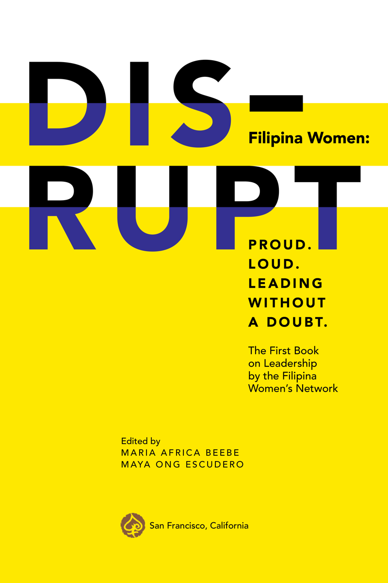 Copy of DISRUPT. Filipina Women: Proud. Loud. Leading Without A Doubt.