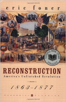 "Foner's work on Reconstruction presents the period as an ""unfinished revolution"" in line with the post-revisionists."