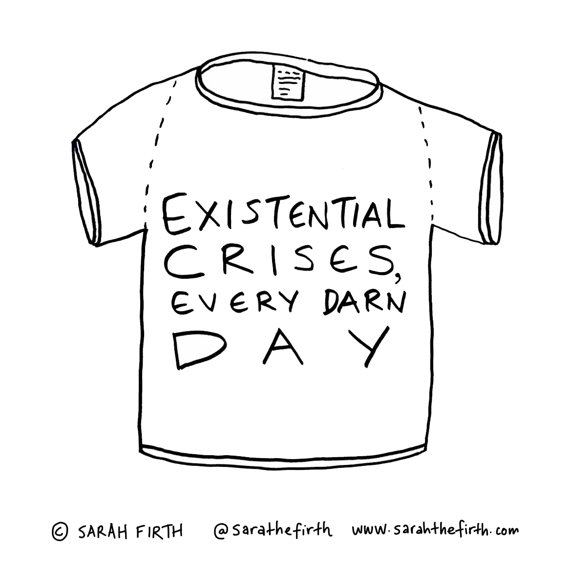 existential crises every darn day.jpg