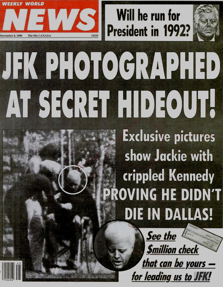 The internet changed everything. Ideas like this were once very disposable. Now they can live online forever, evolving into reality-denying memes. British Tabloid, Weekly World News front page circa late 20th century..•  Google