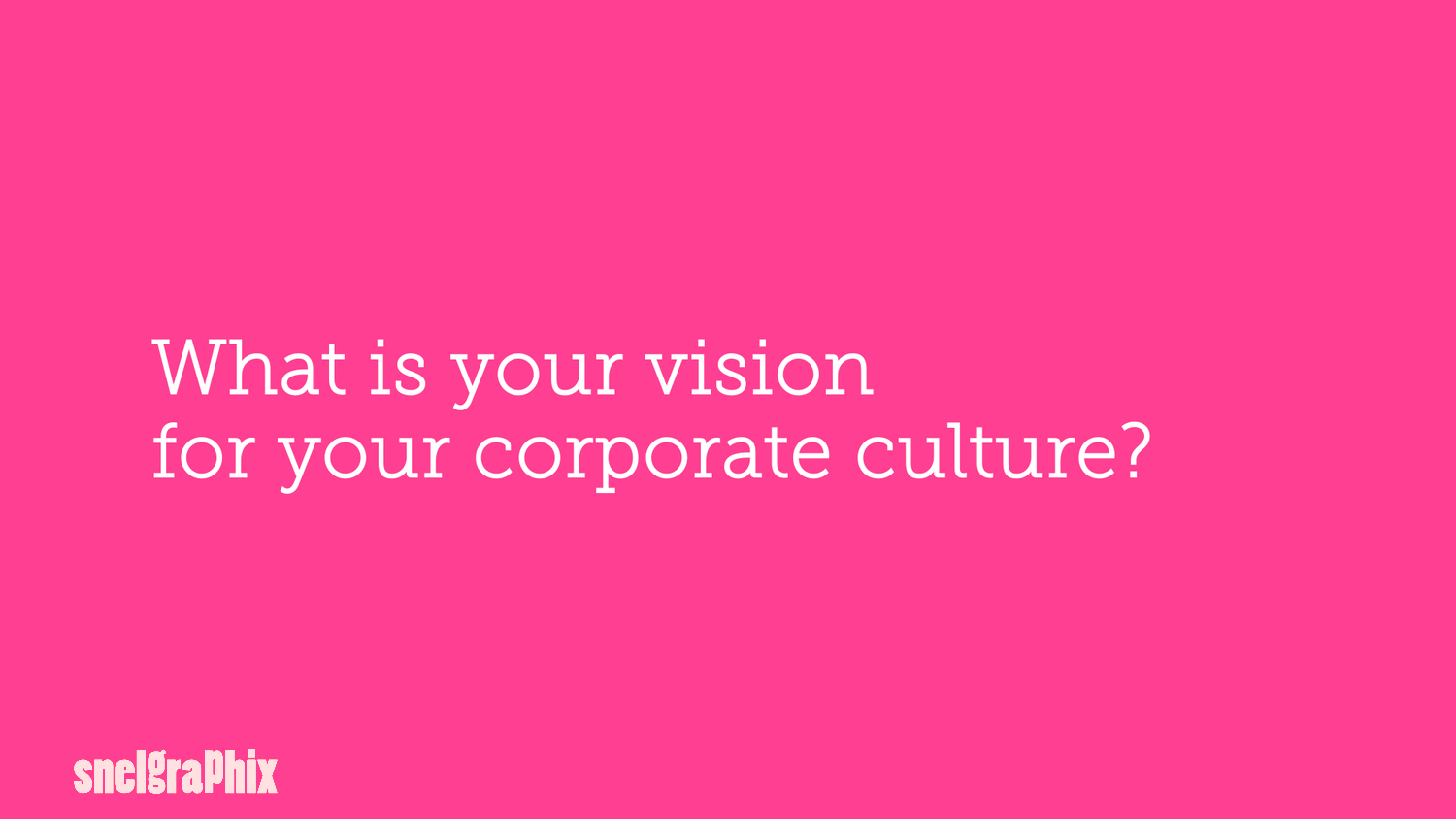 Do you have a competitive vision for your corporate culture?