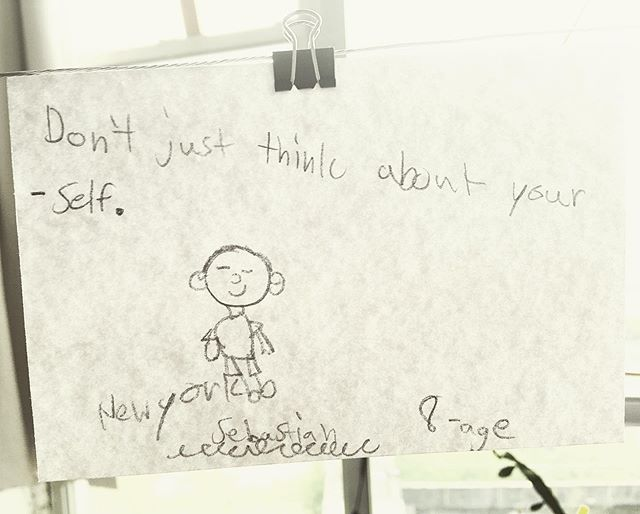 Don't just think about yourself _______________________________  #ThisIsYourAdvice : from Sebastian age 8 of #nyc