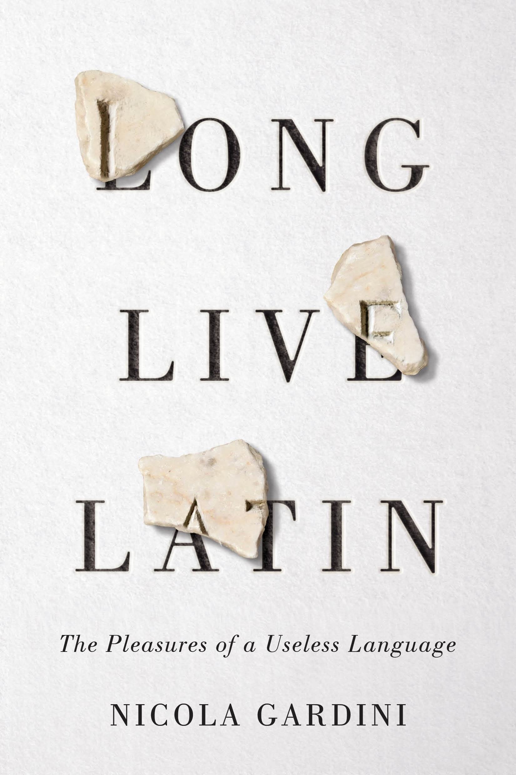 LONG LIVE LATIN  by Nicola Gardini  Farrar, Straus and Giroux  October 2019