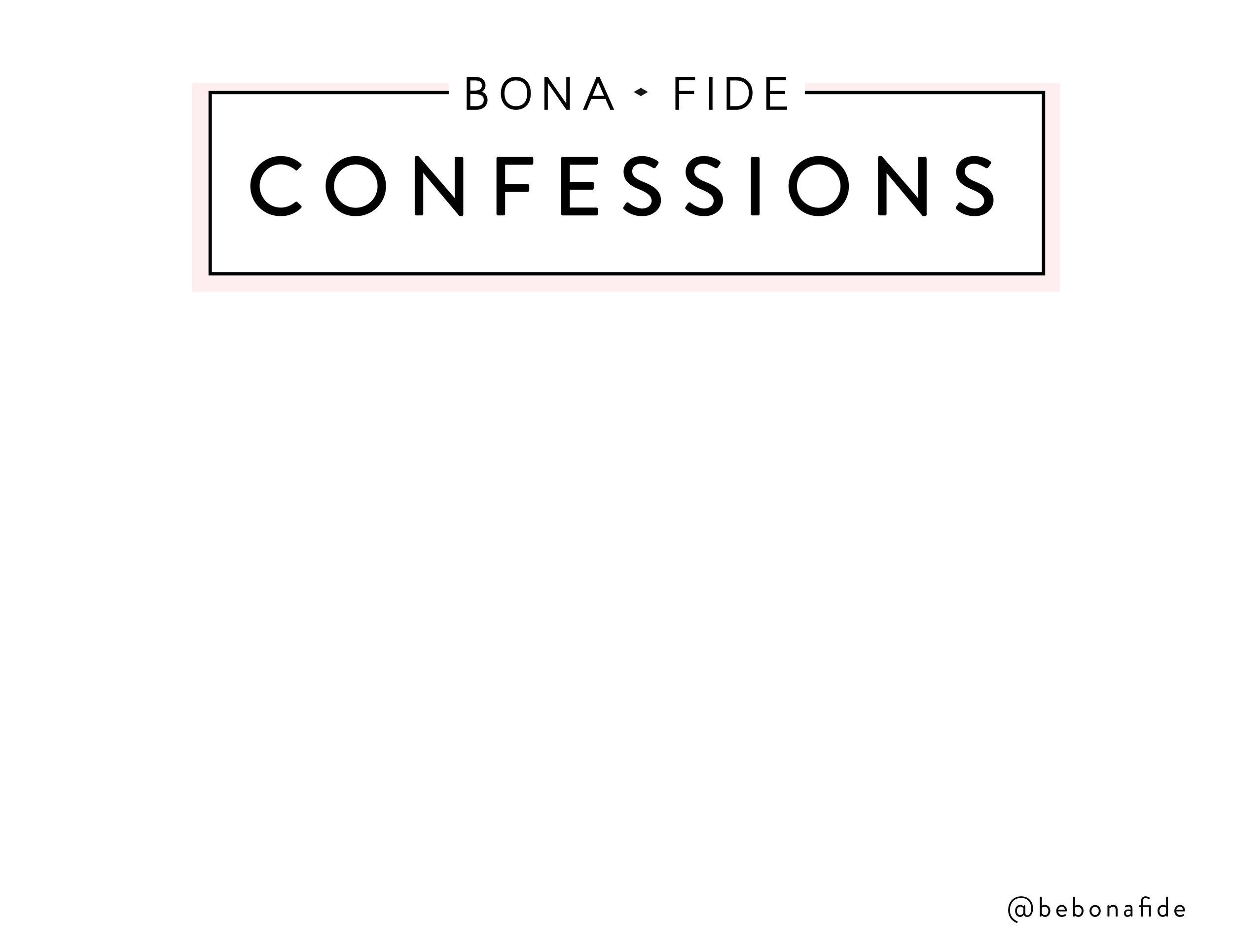 Bona Fide Confessions