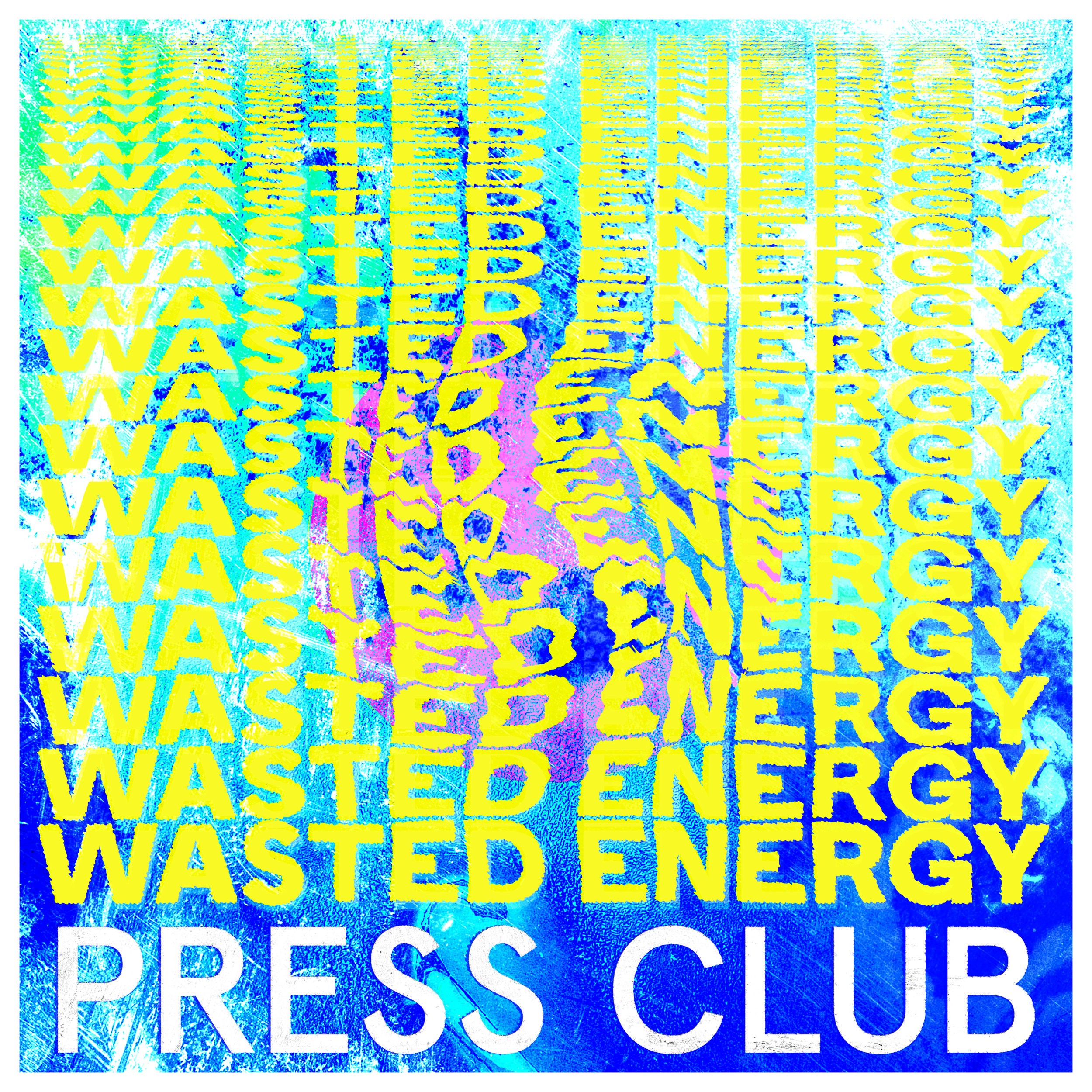 Press Club - Wasted Energy_FINAL.jpg