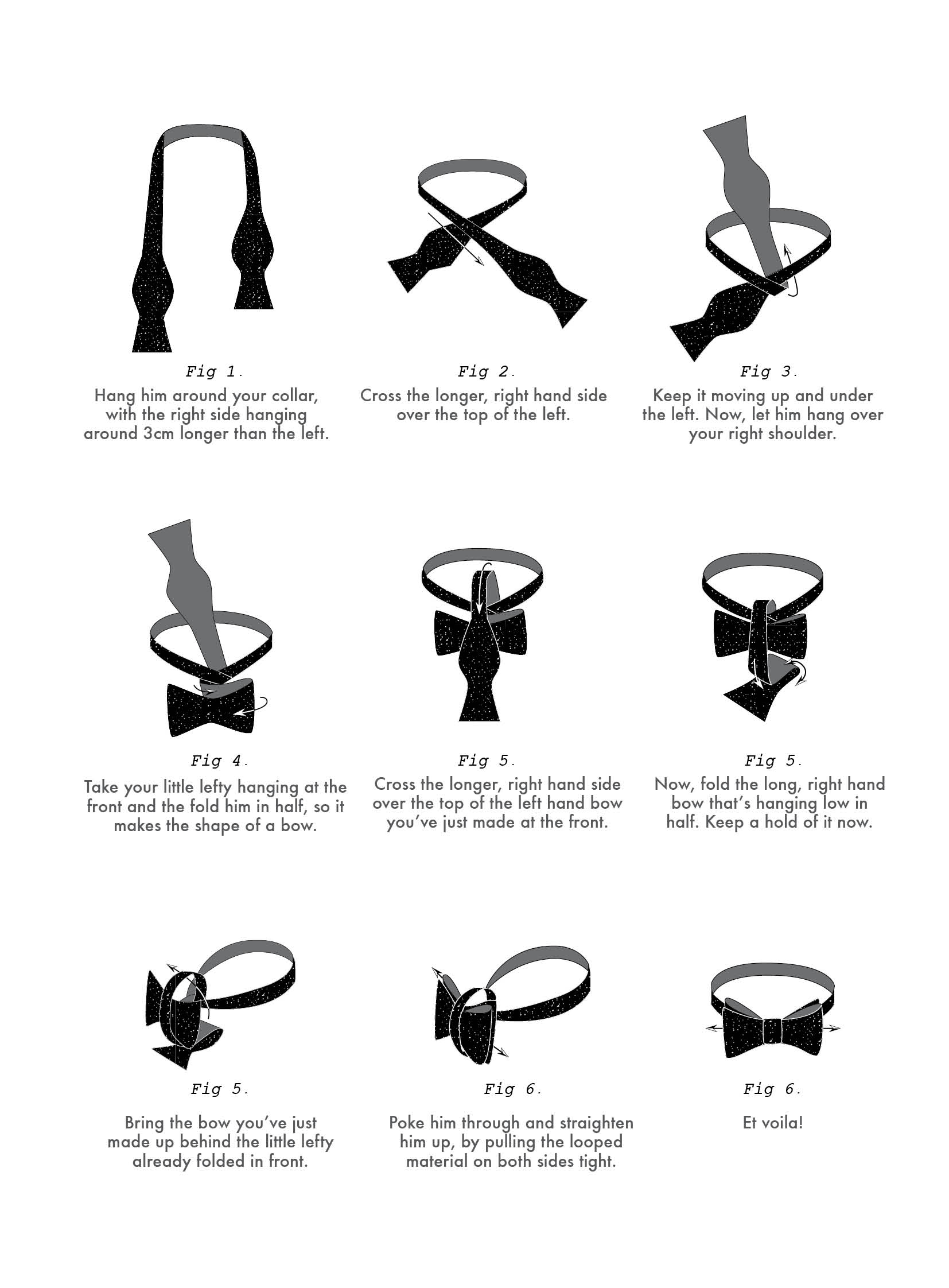Hot tip:  When you make the first bow (the little lefty at the front), hold your finger behind the bow and in between the folds at your collar. It creates a hole and makes its super simple to push that stubborn righty through! Still can't quiet get the hang of it? Check out the clip below!