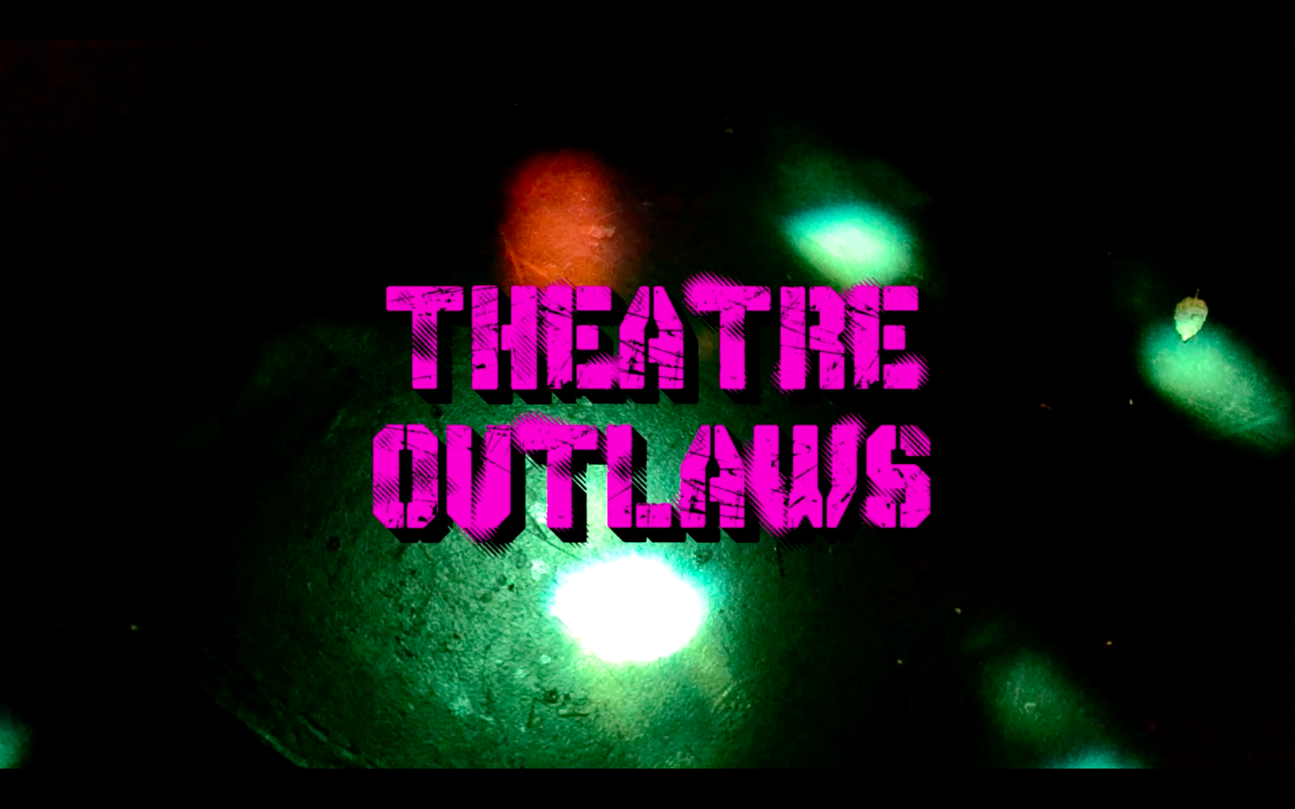 Check out the trailer for Theatre Outlaws,  here .