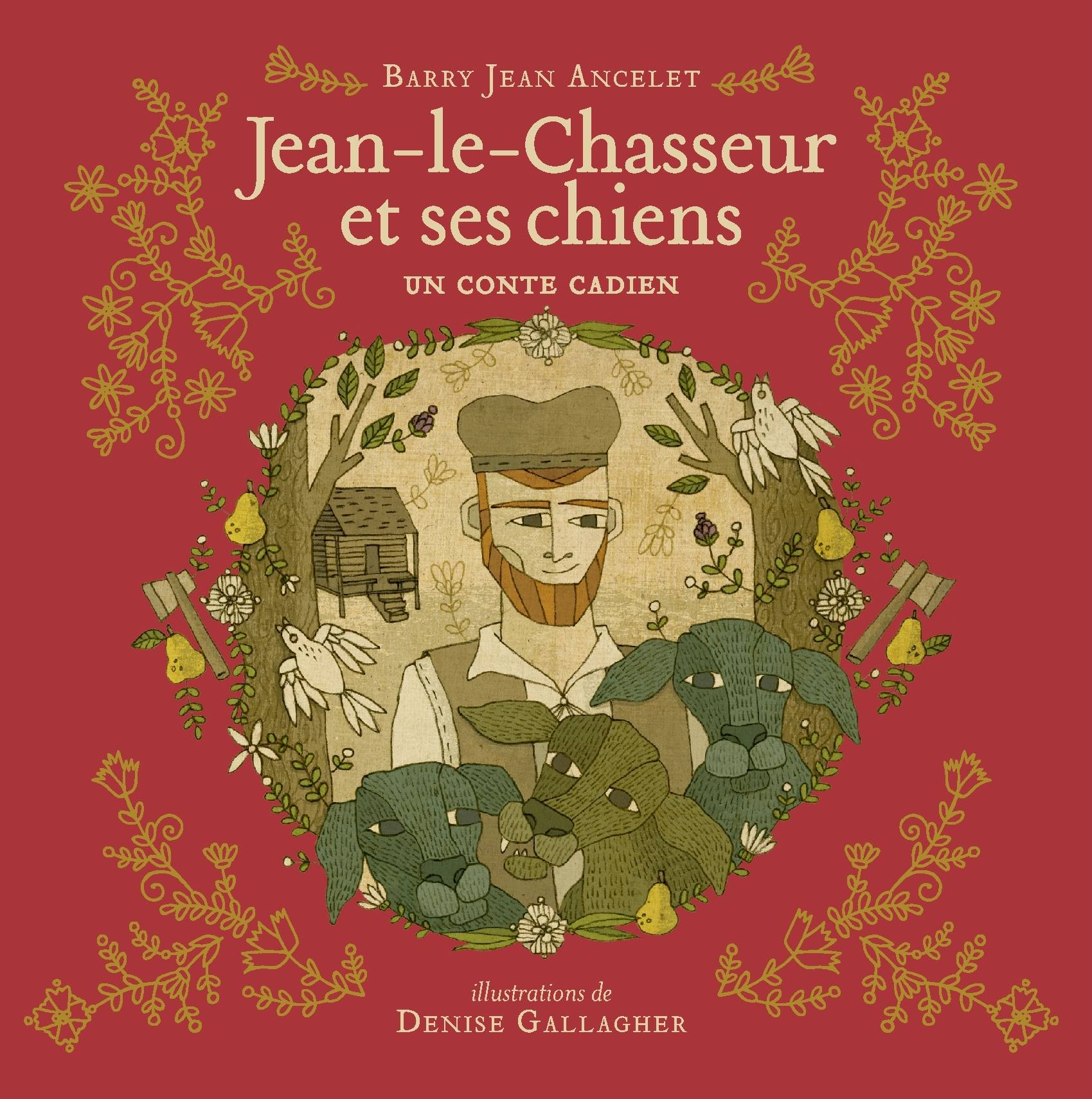 Cover of  Jean-le-Chasseur et ses chiens   for Barry Ancelet and UL University Press.