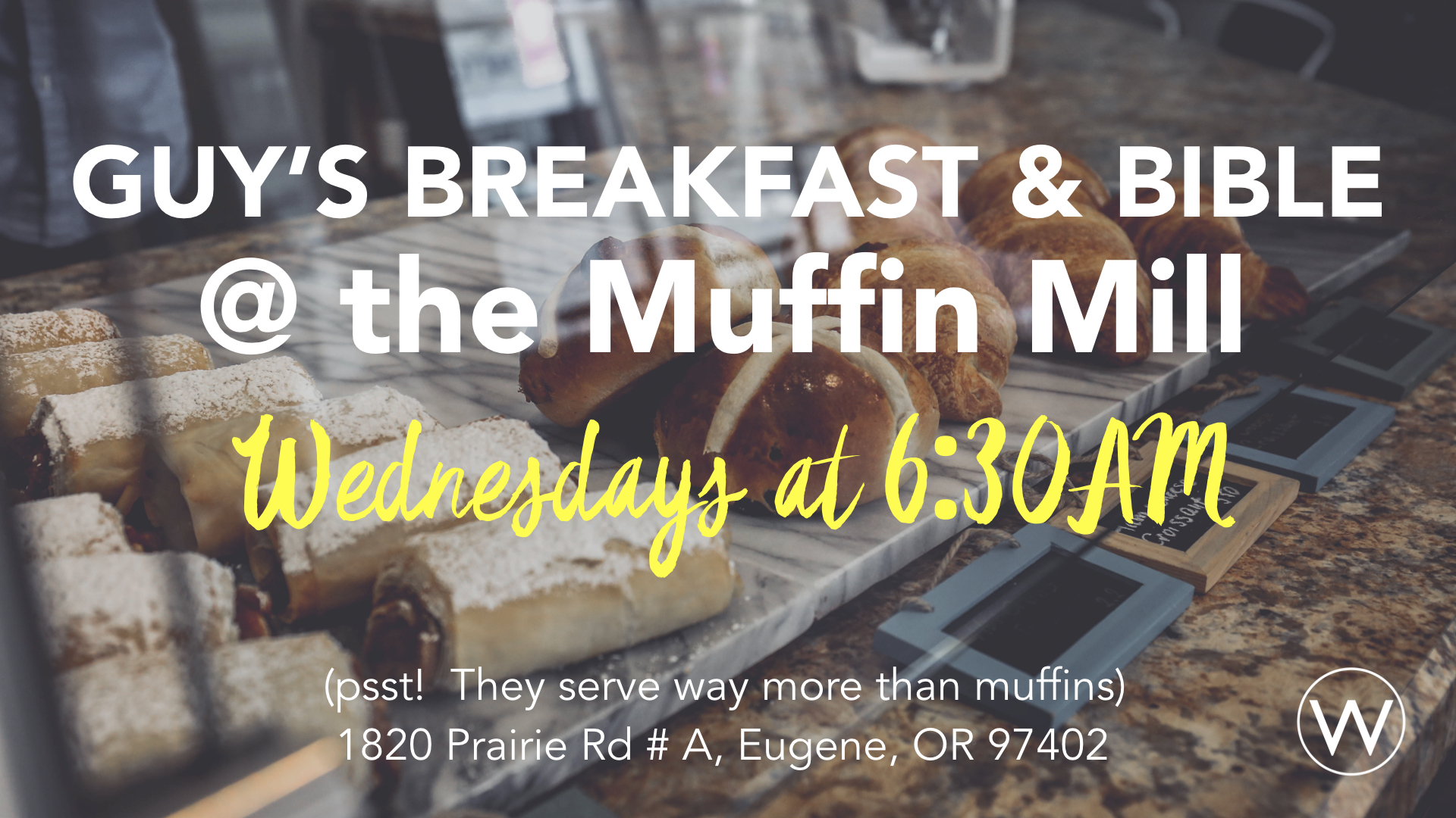 The Muffin Mill  1820 Prairie Rd # A, Eugene, OR 97402  - Contact Brooks at brooks@westsidefaithcenter.com for more information.