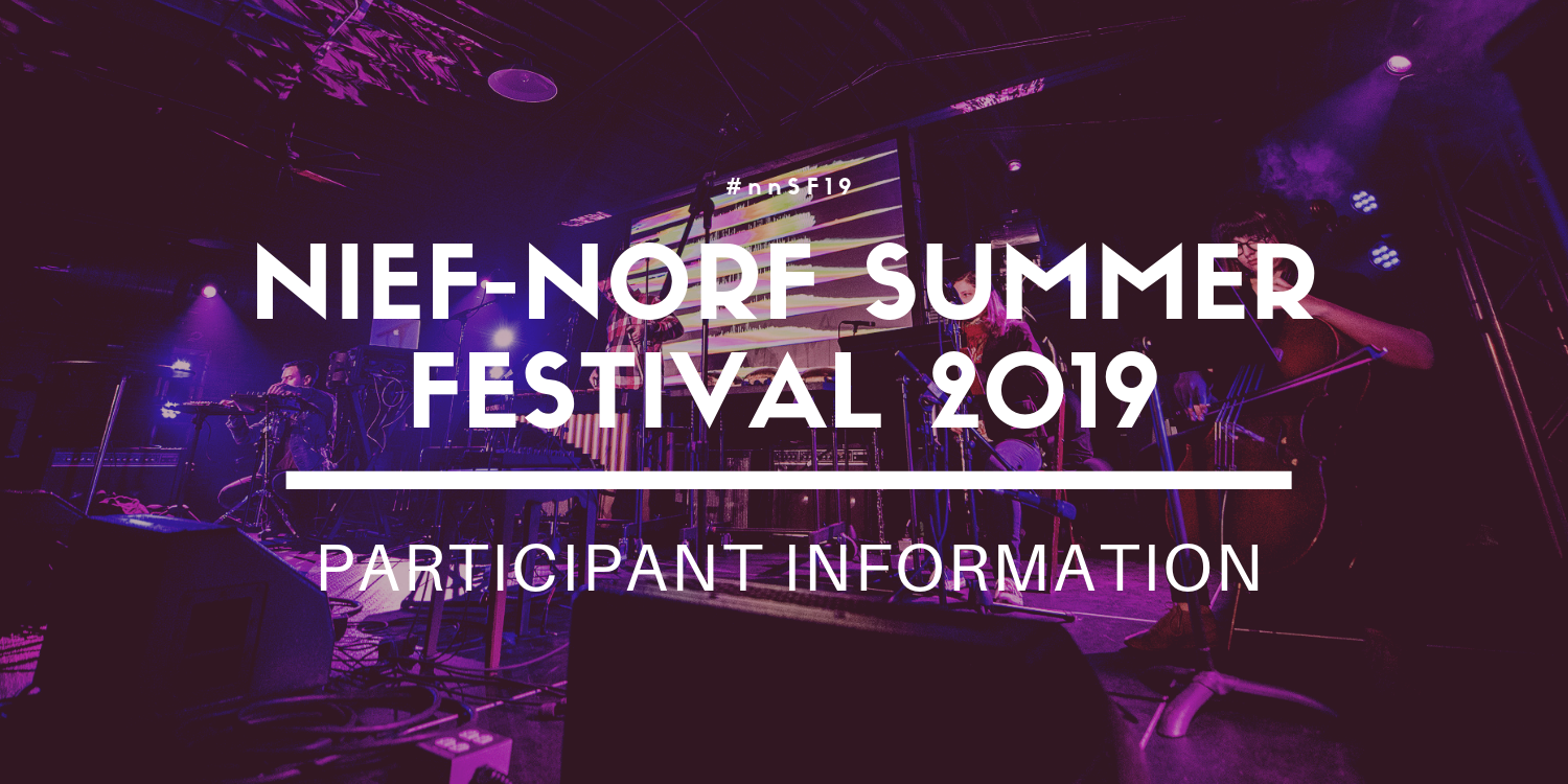 Nief-Norf Summer Festival 2019 Participant Information