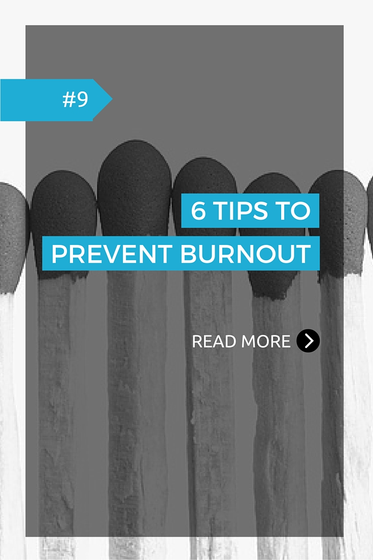Starting a business can take a toll. Here are 6 tips to prevent burnout.