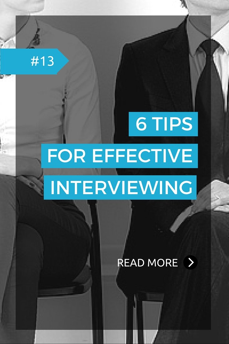 6 tips for effective interviewing
