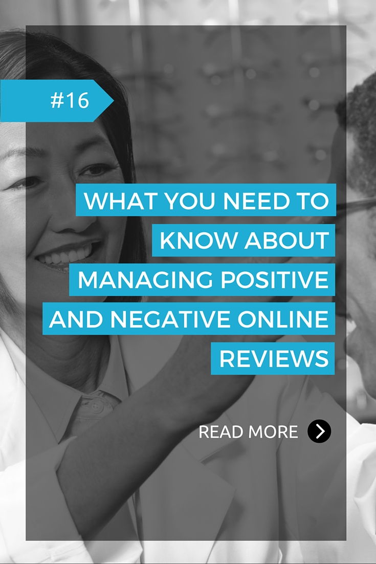 WHAT YOU NEED TO KNOW ABOUT MANAGING POSITIVE AND NEGATIVE ONLINE REVIEWS