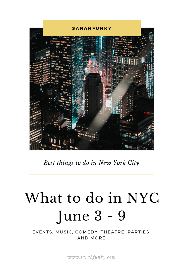 What to do in NYC June 3 - 9.png