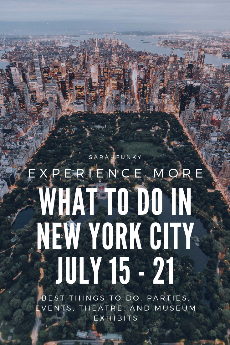 what to do in new york city july 15 - 21.png