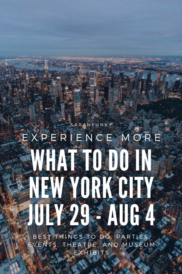 what to do in new york city july 29 - august 4.png