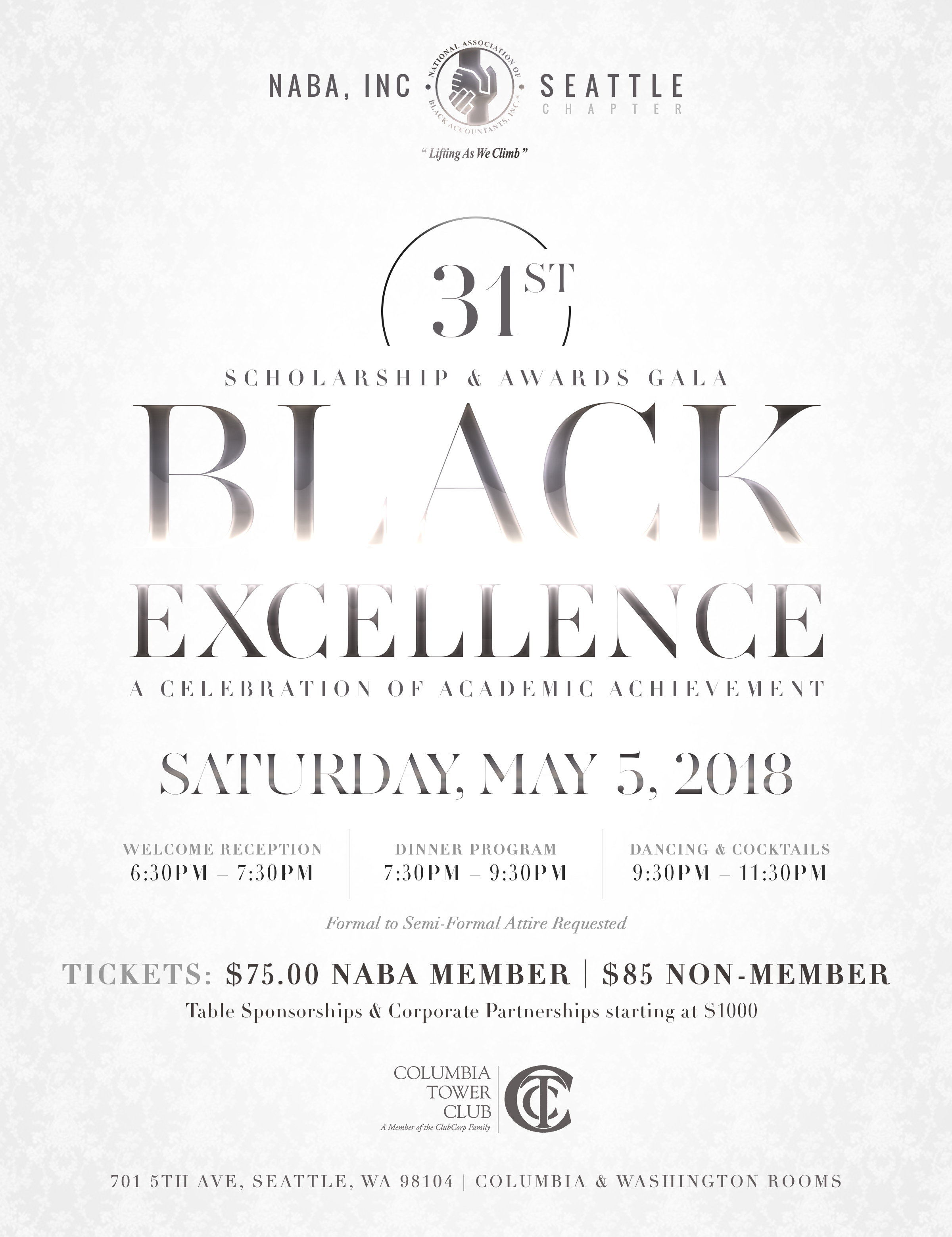 "NABA Seattle welcomes you to the 31st Annual Scholarship & Awards Gala. The title and theme for this year's event is  ""Black Excellence: A Celebration of Academic Achievement"" .   NABA was formed to address the professional needs of its members and to build leaders that shape the future of the accounting and finance professions with a commitment to inspire the same in our successors. As part of this mission, the scholarship and awards gala is an opportunity to recognize students majoring in the accounting, finance and other business fields. For 31 years, NABA Seattle has celebrated the academic achievements of students; awarding over $150K in student scholarships to exceptional minority students in the state of Washington.  Your support of passionate, innovative and enterprising individuals is a message we want to share with our future business leaders. Please join us at the  Columbia Tower Club  on May 5th for a fun filled night of celebration!   Eventbrite Link: http://nabablackexcellencegala.eventbrite.com"
