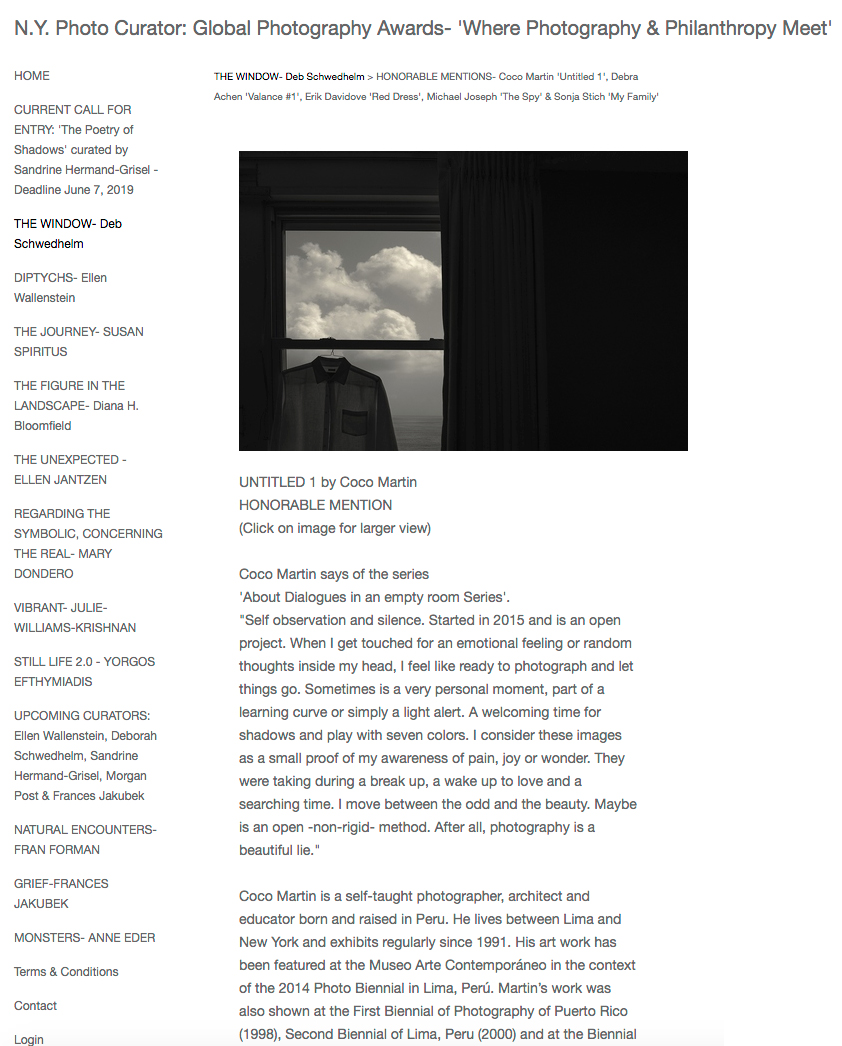 NY Photo Curator - HONORABLE MENTION in 'The Window' curated by Deb Schwedhelm, June, 2019Online exhibitionUntitled #1 from Dialogues in an empty room series© 2015Acquisition by FoLA - Fototeca LatinoamericanaPermanent Collection - Buenos Aires, Argentina