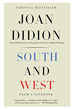 Joan Didion's South and West