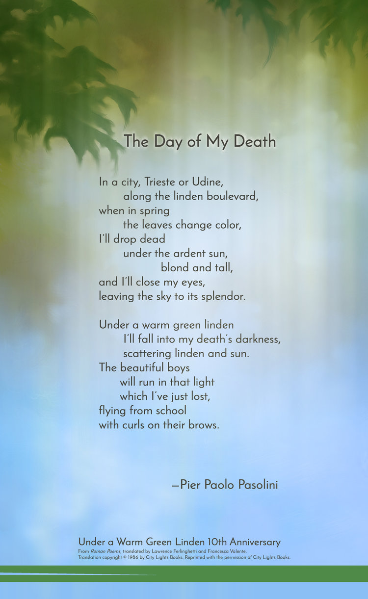 The Day Of My Death By Pier Paolo Pasolini Under A Warm Green Linden Words fail to describe the great suffering that comes with the loss of a loved one, and so we turn to poetry. the day of my death by pier paolo pasolini under a warm green linden