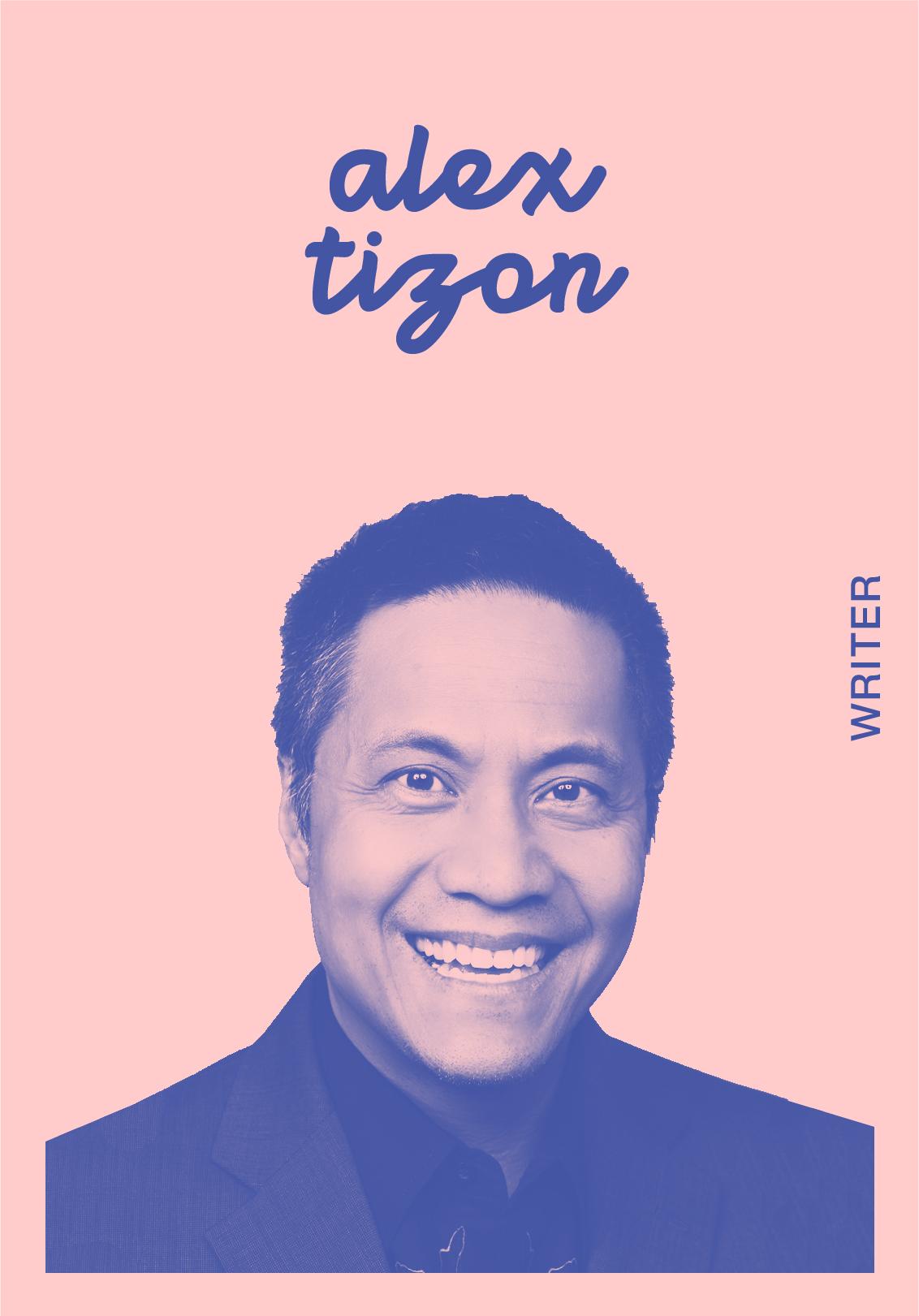 ALEX TIZON   WEBSITE   @ALEXTIZON   IG: ALEXTIZON
