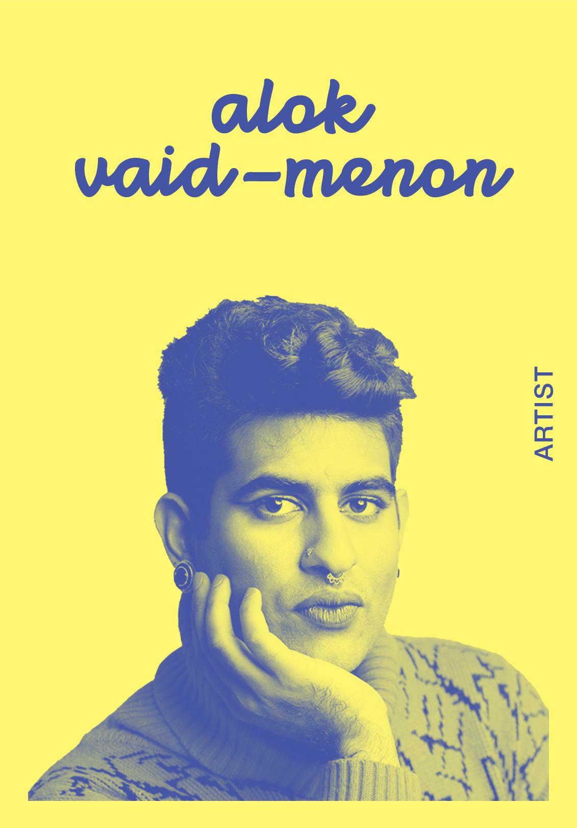 ALOK VAID-MENON   WEBSITE   @ALOKVMENON   IG: ALOKVMENON