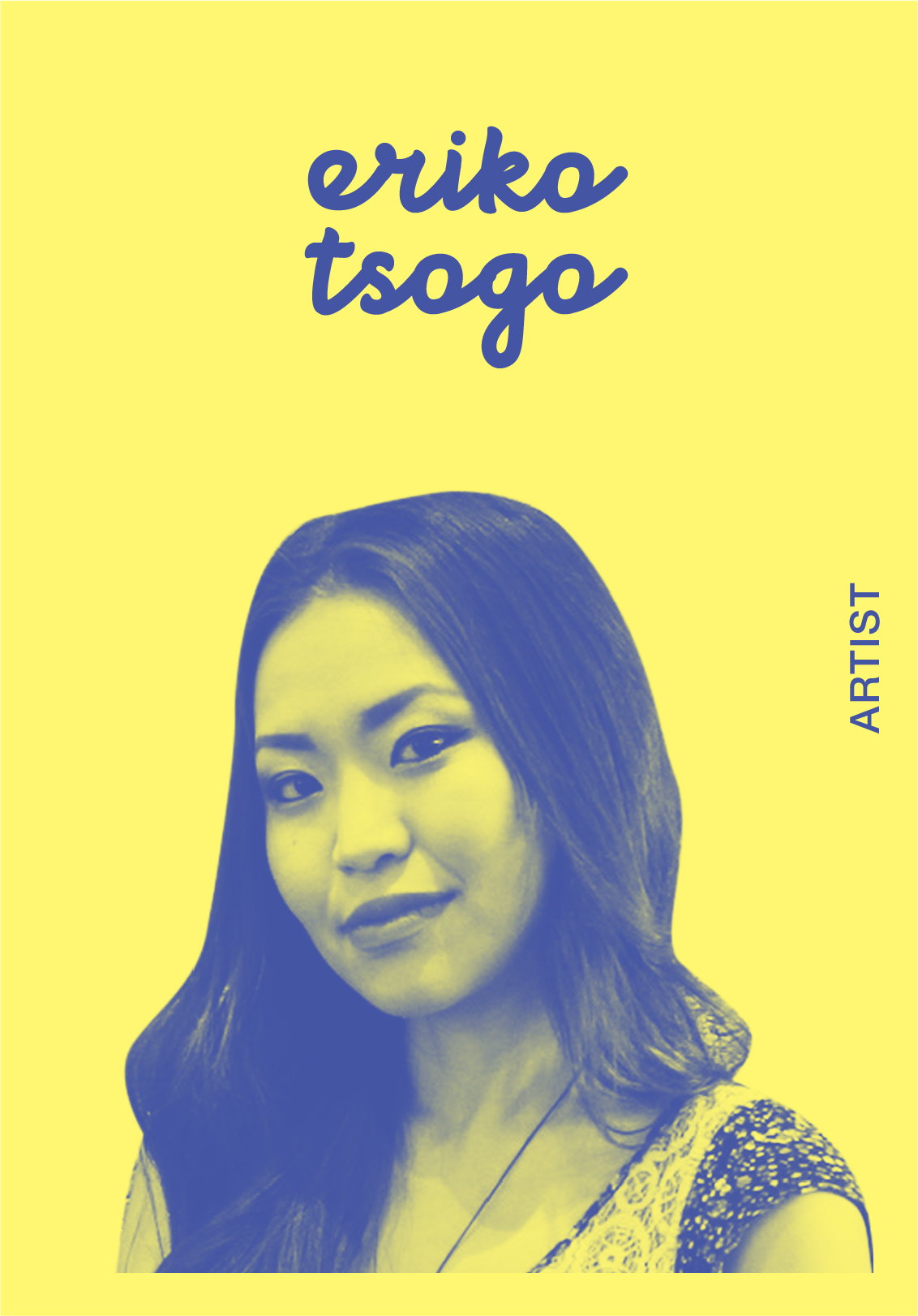 ERIKO TSOGO   WEBSITE   IG: ERIKOTSOGO