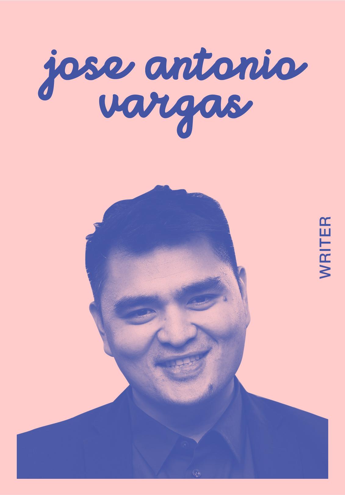 Jose Antonio Vargas   WEBSITE   @JOSEISWRITING   IG: JOSEISWRITING