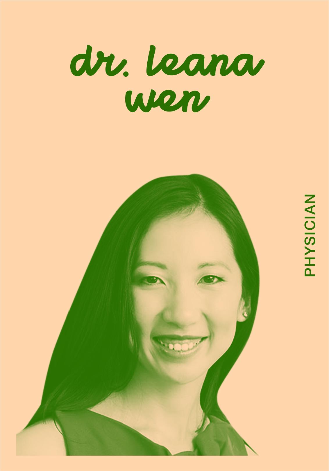 Dr. Leana Wen   @DRLEANAWEN   IG: DRLEANAWEN