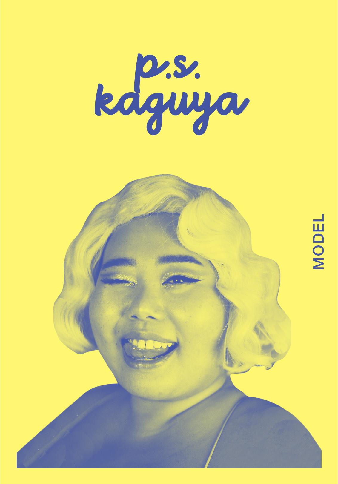P.S. KAGUYA   WEBSITE   @_PSKAGUYA   IG: P.S.KAGUYA