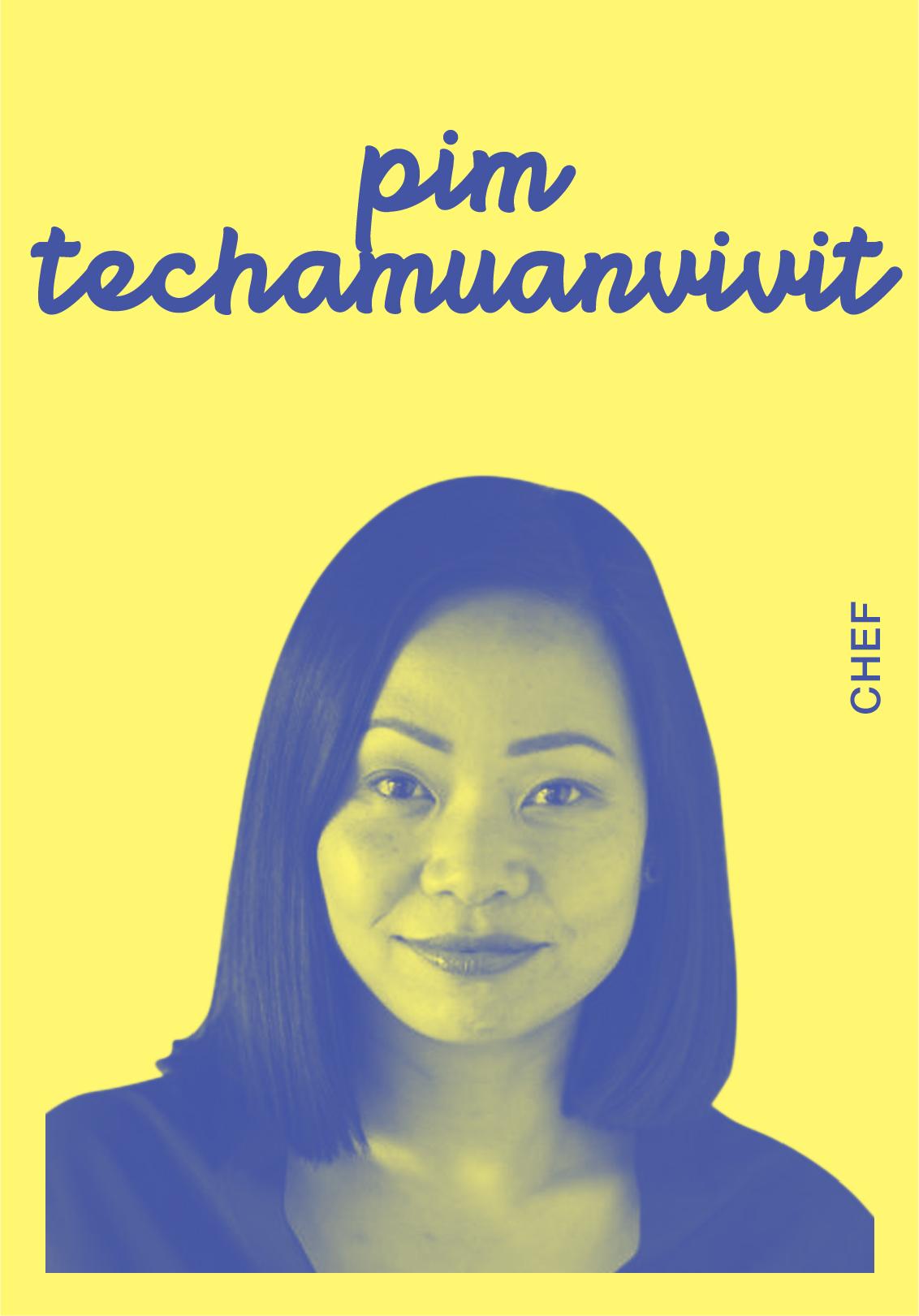 Pim Techamuanvivit   @CHEZPIM   IG: CHEZPIM