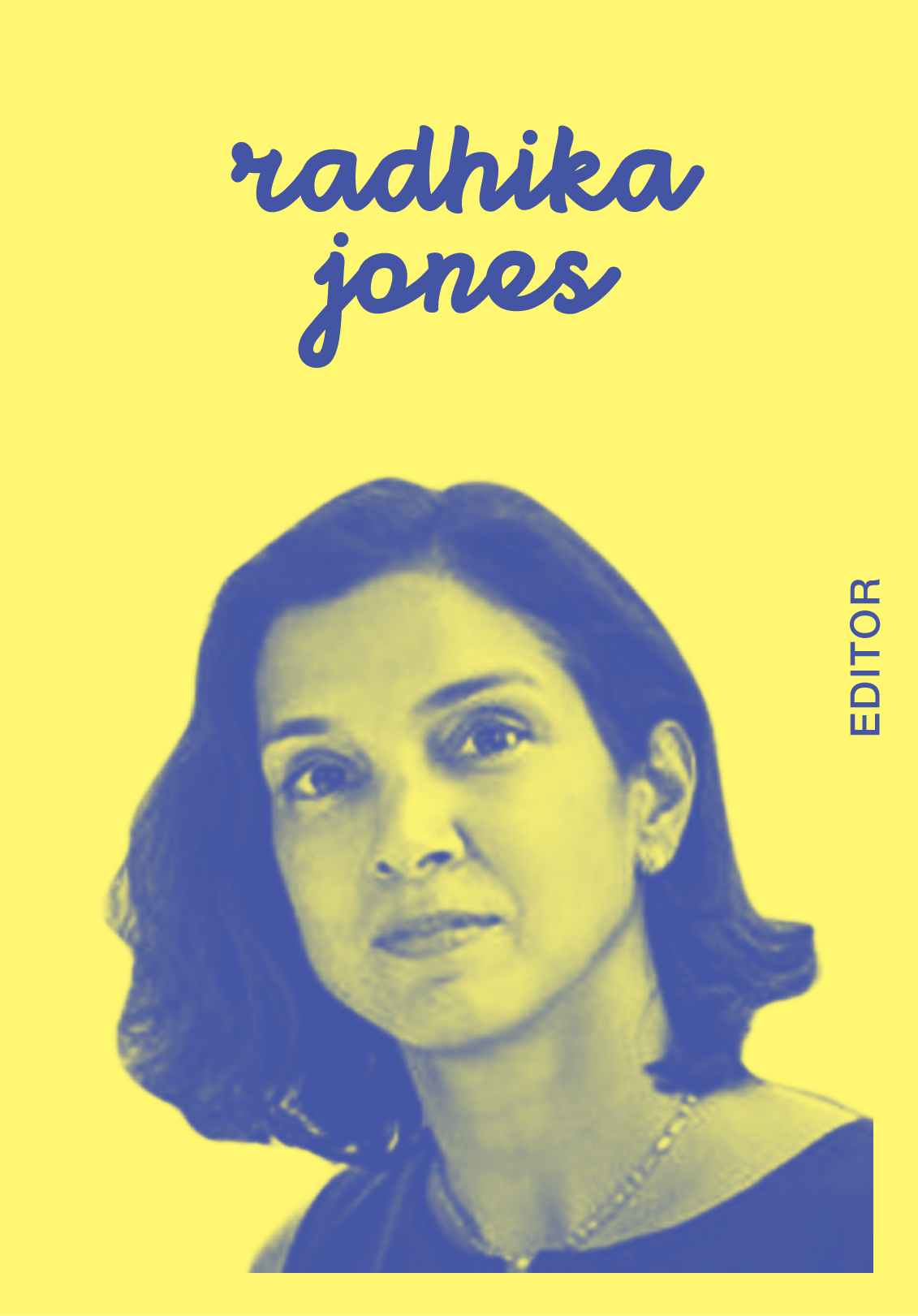 Radhika Jones   @RADHIKAJONES   IG: RADHIKAJONES