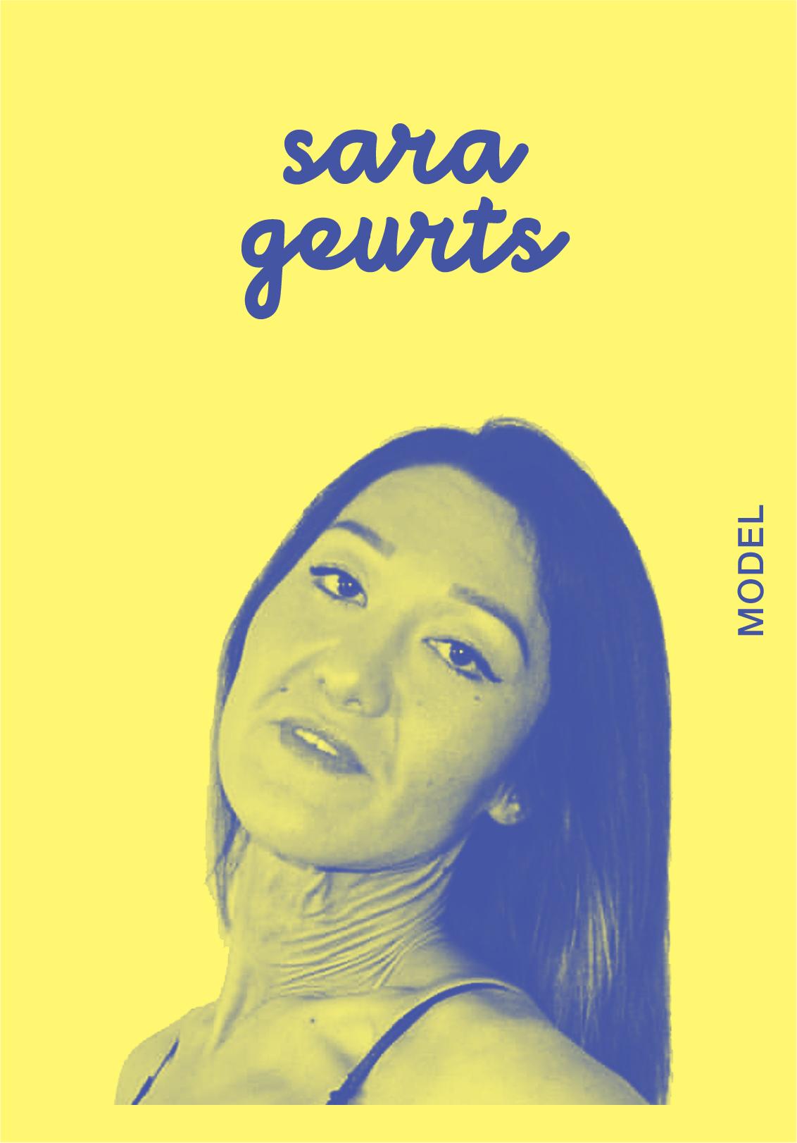 SARA GEURTS   @SARAGEURTS   IG: SARAGEURTS