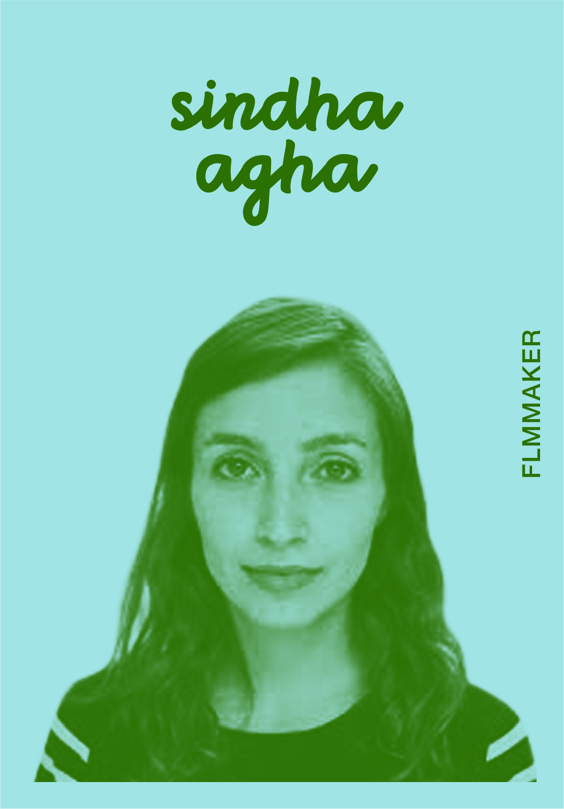SINDHA AGHA   WEBSITE   @SINDHAAGHA   IG: SINDHAS