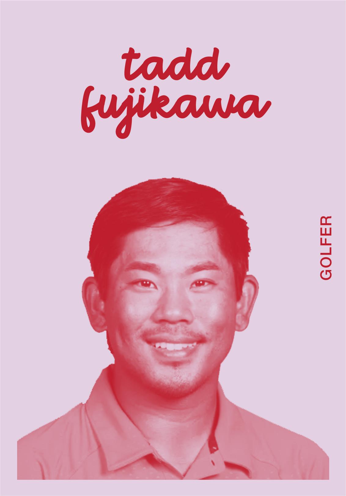 Tadd Fujikawa   @TADD_FUJIKAWA   IG: TADDY808