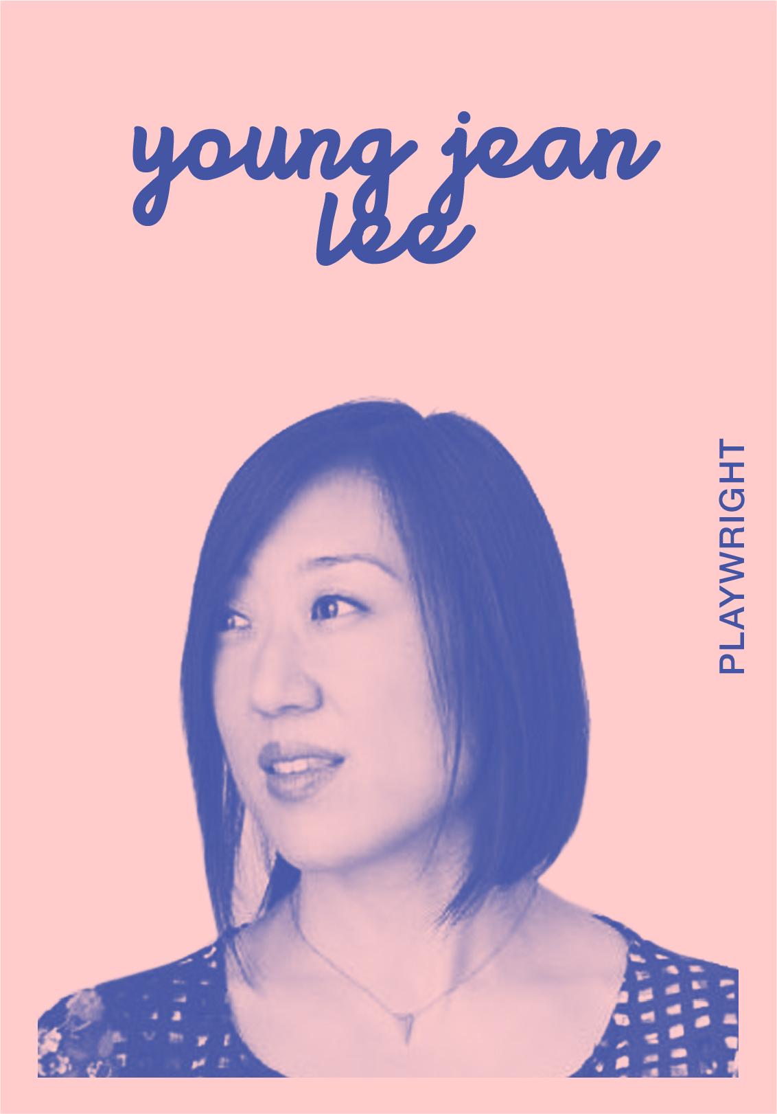 YOUNG JEAN LEE   WEBSITE   @YJLTC   IG: YOUNGJEANLEETHEATERCO
